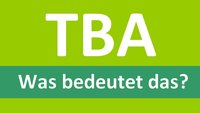 """Abkürzung """"TBA"""": Bedeutung und Übersetzung"""