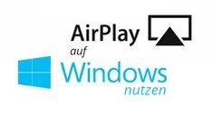 AirPlay unter Windows nutzen - So geht's