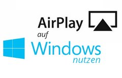 AirPlay unter Windows nutzen -...