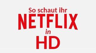 Netflix immer in HD (1080p) sehen - So geht's