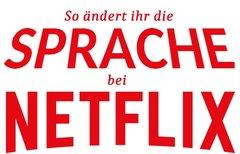 Netflix Sprache ändern: So...