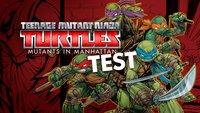 Teenage Mutant Ninja Turtles - Mutanten in Manhattan im Test: Kürze ohne Würze