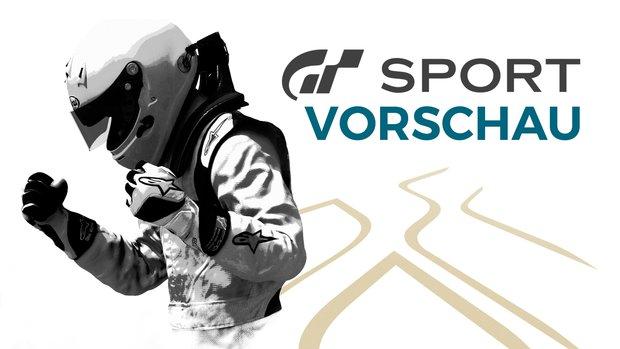 Gran Turismo Sport in der Vorschau: Auch auf der PS4 die Pole im Visier