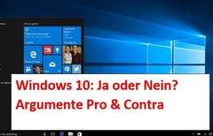 Windows 10 - Ja oder nein 2016...