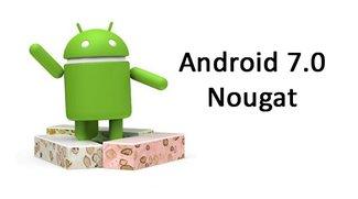 Android 7.0 Nougat: Geräte-Liste – Diese Smartphones bekommen das Update