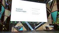 Instant Apps: Anwendungen können bald ohne vorherige Installation laufen [Google I/O 2016]