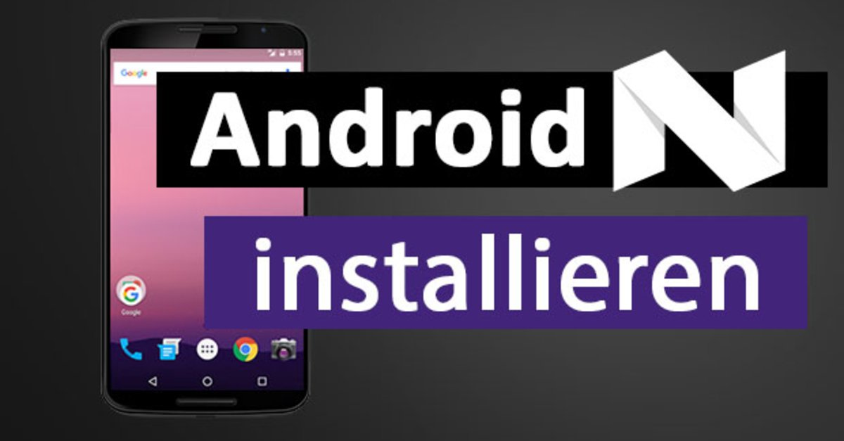 Android 7.0 installieren (Smartphone, Tablet, PC) - so gehts