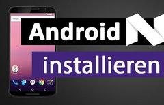 Android N installieren...