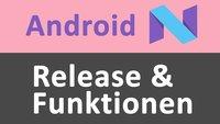 Android 7.0 Nougat: Release und Funktionen – Welche Features bringt das Update?