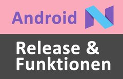 Android N: Release und...