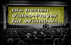 Die 3 besten Videoplayer für...
