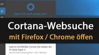 Windows 10: Cortana-Suche wieder mit Firefox oder Chrome öffnen – Anleitung