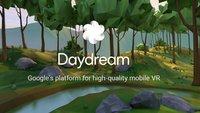Für Googles VR-Plattform Daydream müssen wir uns wohl neue Smartphones kaufen