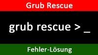Grub Rescue: Fehler beheben (auch Windows 10) – So geht's