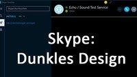 Skype: Dunkles Design aktivieren – So geht's