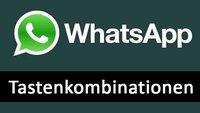WhatsApp: Die besten Tastenkombinationen für PC & Mac (Shortcuts)
