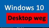 Windows 10: Desktop weg – Das könnt ihr tun