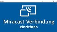 Windows 10: Miracast-Verbindung einrichten – so geht's