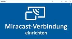 Windows 7: Miracast einrichten – so geht's