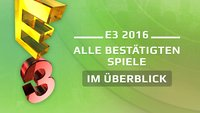E3 2016: Alle bestätigten Spiele in der Übersicht
