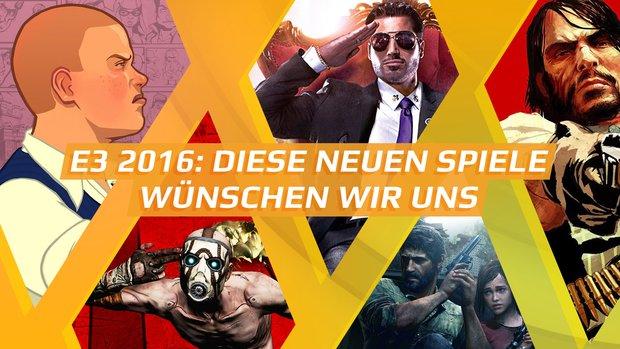 E3 2016: Bitte kündigt diese Spiele endlich an, liebe Publisher!