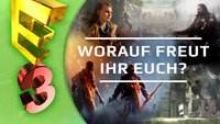 E3 2016: Auf welche Spiele freut ihr euch am meisten?