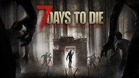 7 Days to Die: Einsteiger-Guide