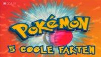 5 Pokémon-Fakten, von denen du noch nie gehört hast