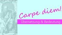 Was heißt Carpe diem? Übersetzung und Bedeutung der Redewendung