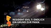 Resident Evil 7: Endlich ein Grund zur Panik