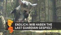 Endlich: Wir haben The Last Guardian angespielt (E3 2016)