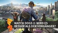 Watch Dogs 2: Wird es besser als der Vorgänger? (E3 2016)