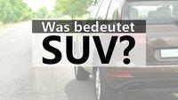 Was heißt SUV? Bedeutung und Übersetzung der Abkürzung
