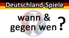Wann spielt Deutschland? (EM 2016)