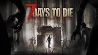 7 Days to Die: Spiel startet nicht - Wir haben Lösungen