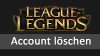 LOL-Account löschen (League of Legends) – so geht's