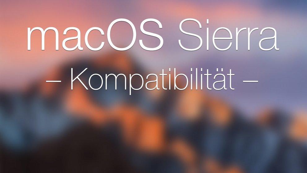 macOS Sierra: Kompatibilität und Systemvoraussetzungen (aktualisiert)