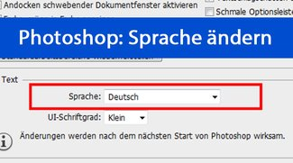 Photoshop: Sprache ändern (Deutsch etc.) – so geht's