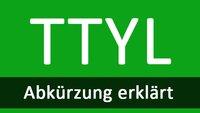 TTYL erklärt: Meaning und Bedeutung der Chat-Abkürzung