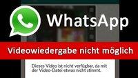 WhatsApp: Videowiedergabe nicht möglich – Ursache und Lösung