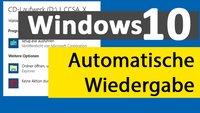 Windows 10: Automatische Wiedergabe funktioniert nicht – so könnt ihr sie aktivieren / deaktivieren