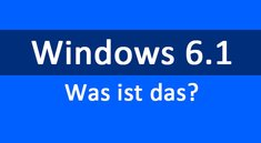 Windows 6.1 – Was ist das?