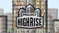 Project Highrise: Diese Hochhaus-Simulation überrascht mit ihrer Tiefe