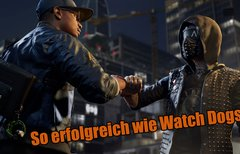 Watch Dogs 2: Ubisoft rechnet...