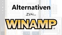 Winamp: Top-3-Alternativen für Windows