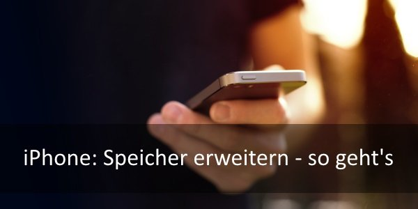 iphone 7 speicher erweitern