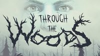 Through The Woods: Grausiger Wald-Horror meint es ernst mit euch