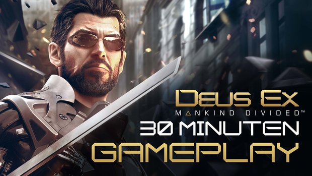 Deus Ex - Human Mankind: Der komplette Einstieg im Gameplay-Video