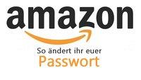 Amazon Passwort ändern - Bebilderte Anleitung