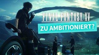 Final Fantasy 15 in der Vorschau: Ambitioniertes Fragezeichen